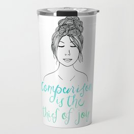 Comparison is a Thief Travel Mug
