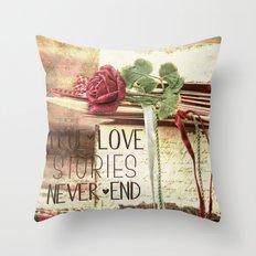 True love stories never end Throw Pillow