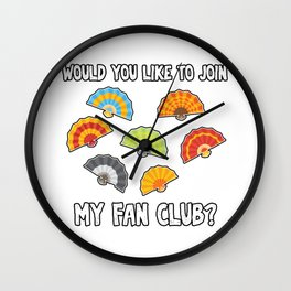 Would you like to join my fan club? Wall Clock
