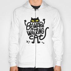 Beware the Walking Cat Hoody