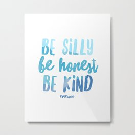 Be Silly Be Honest Be Kind Blue Water Color Metal Print