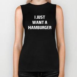 I Just want a Hamburger Hungry Junk Food Biker Tank