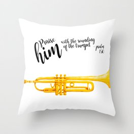 Praise him with the trumpet shirt Bible lovers Throw Pillow