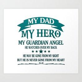 My Dad - My HERO Art Print