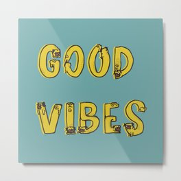 Good Vibes Pugs Metal Print