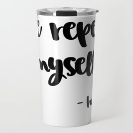 Don't Make Me Repeat Myself Funny History Buff T-Shirt Travel Mug