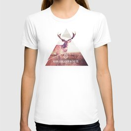 Never look a deer in the eyes T-shirt