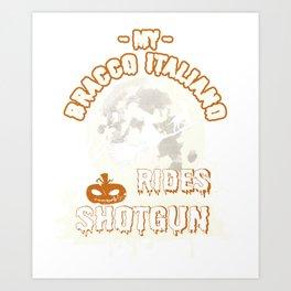 My Bracco Italiano Rides Shotgun Funny Gift Dog Lover Art Print