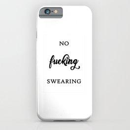No Fucking Swearing (Black) Quote Art Design Insp iPhone Case