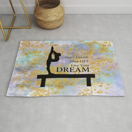 Don't Dream Your Life Live Your Dream in Golden Flakes-Gymnastics Design Rug