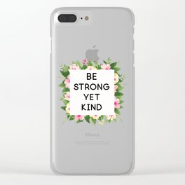 Be strong yet kind quote floral frame Clear iPhone Case