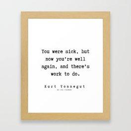 74  | Kurt Vonnegut Quotes | 191006 Framed Art Print