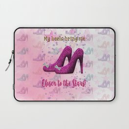 My High Heels Make Me Closer to the Stars Laptop Sleeve