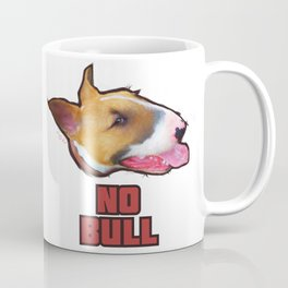 """No Bull"" - English Bull Terrier Design, T Shirt, Mug, etc Coffee Mug"