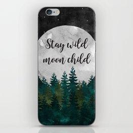 Stay Wild Moon Child iPhone Skin