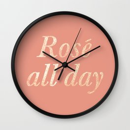 Rosé All Day Wall Clock
