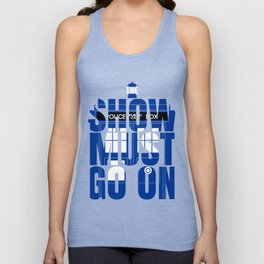 The Show Must Go On Unisex Tank Top