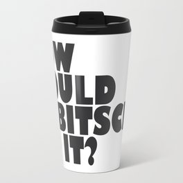 How Would Lubitsch Do It? (Version 4) Travel Mug
