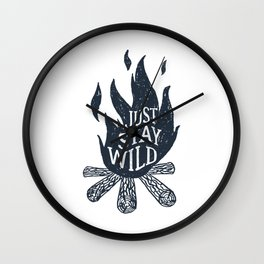 Just Stay Wild Wall Clock