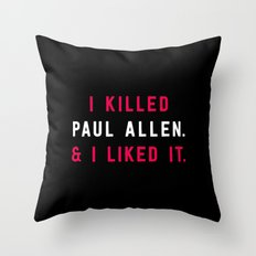 American Psycho - I killed Paul Allen. And I liked it. Throw Pillow