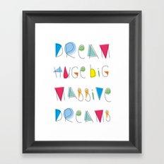 Dream BIG Massive Dreams Framed Art Print