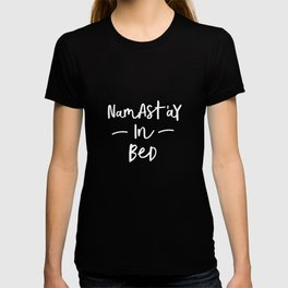Namastay in Bed black and white contemporary minimalist namaste home room wall decor bedroom T-shirt