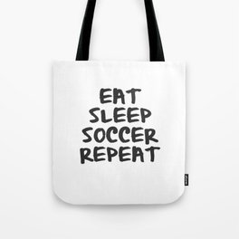 Eat, Sleep, Soccer, Repeat Tote Bag