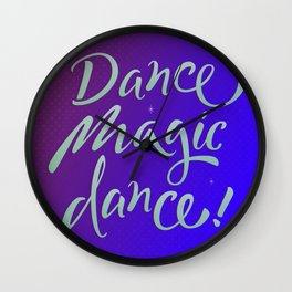 Dance magic dance! Wall Clock