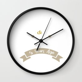 Funny 5th Anniversary Just Married 5 Years Ago Marriage design Wall Clock