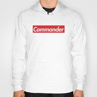 supreme Hoodies featuring supreme commander by Arielle