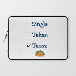 Singe Taken Tacos Relationship Status Laptop Sleeve