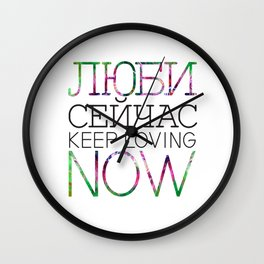 KEEP LOVING NOW / light Wall Clock