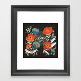 Keep choosing love Framed Art Print