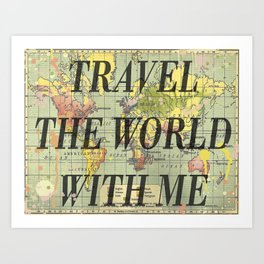 Travel With Me Art Print