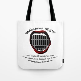 watch You Mouth Tote Bag
