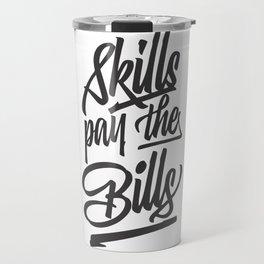 Skill pay the bills Travel Mug