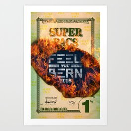Feel the Super PACs Bern Art Print