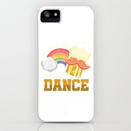 Beer Lovers Liquor Partying Beverage Gift Trust Me You Can Dance Funny Clubbing iPhone Case