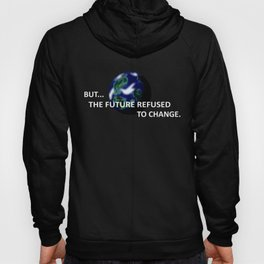 But The Future Refused To Change Hoody