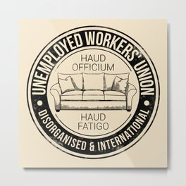 Unemployed Workers' Union Metal Print