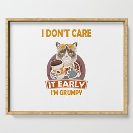 I Dont Care What Day It is Its Early Im Grumpy I Want Coffee T-Shirt Serving Tray