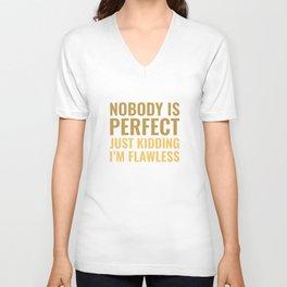 Nobody Is Perfect Unisex V-Neck