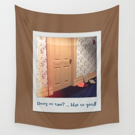 Doog os saw? … Was so good! Wall Tapestry