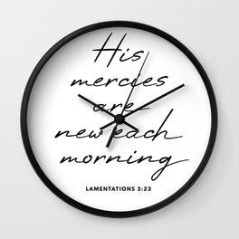 Lamentations 3:23 His mercies are new each morning Wall Clock