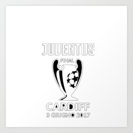 Juventus Champions League 2017 Final cardiff REAL MADRID Art Print