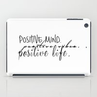 positive iPad Cases featuring Positive by Lucy Helena