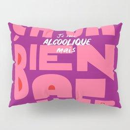 Je suis alcoolique, mais ça va bien aller Pillow Sham