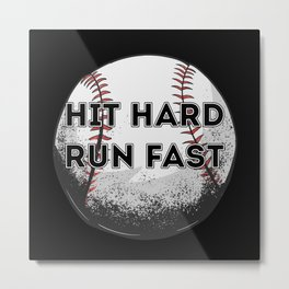hit hard run fast Metal Print