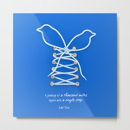 A Journey of A Thousand Miles Begins With A Single Step- Lao Tzu Quote Metal Print