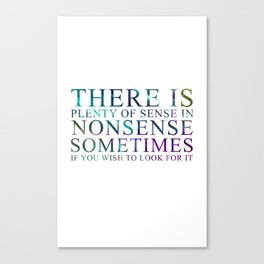 Nonsense Canvas Print